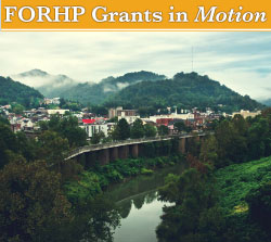 FORHP Grants in Motion, featuring Williamson, West Virginia