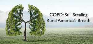 image of trees shaped as lungs with text COPD: Still Stealing Rural America's Breath